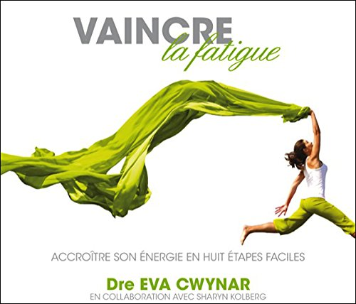 Vaincre la fatigue - Livre audio 2 CD par Eva Cwynar
