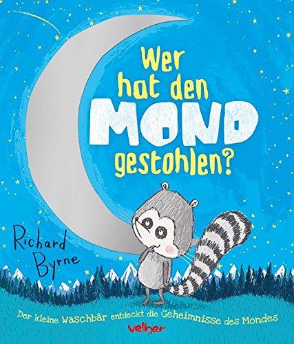 Wer hat den Mond gestohlen?: Der kleine Waschbär entdeckt die Geheimnisse des (Waschbär Hats)