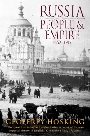 Russia: People and Empire: 1552-1917 by Geoffrey Hosking (16-Mar-1998) Paperback