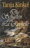 Die Schatten von La Rochelle - Roman