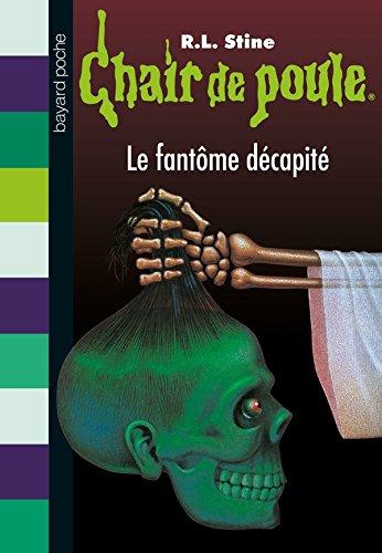 Chair de poule , Tome 29: Le fantôme décapité