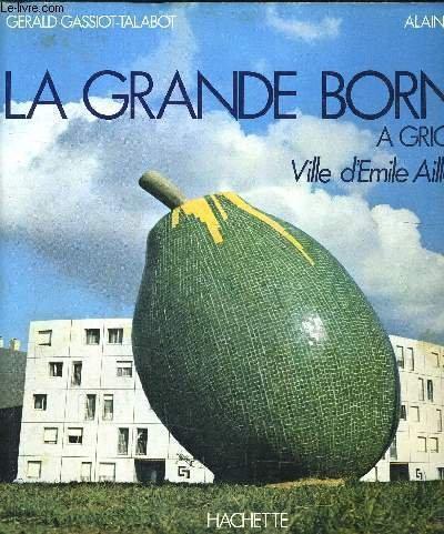 La Grande Borne  Grigny, Ville d'Emile Aillaud