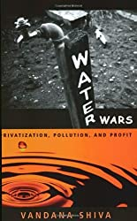 Water Wars: Privatization, Pollution, and Profit by Vandana Shiva (2002-02-06)