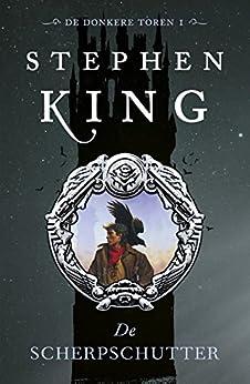 De scherpschutter (De donkere toren Book 1) van [King, Stephen]