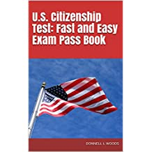 U.S. Citizenship Test: Fast and Easy Exam Pass Book (English Edition)