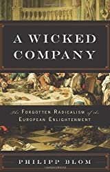 A Wicked Company: The Forgotten Radicalism of the European Enlightenment