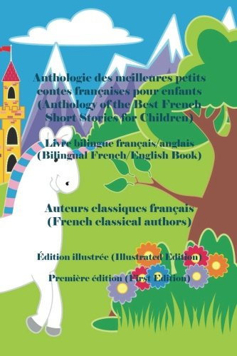 Anthologie des meilleures petits contes francaises pour enfants: Edition illustree por Auteurs Classiques Francais