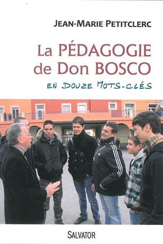 La pédagogie de Don Bosco en 12 mots clés