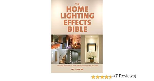 home lighting effects. the home lighting effects bible amazoncouk lucy martin 9781554077106 books i