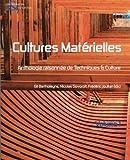Cultures matérielles, Vol.1: Anthologie raisonnée de Techniques & Culture (Techniques & culture, N° 54-55)