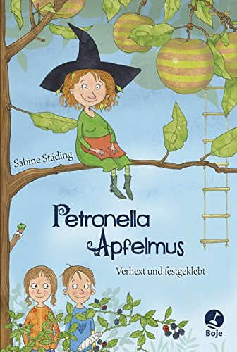 Petronella Apfelmus - Verhext und festgeklebt: Verhext und festgeklebt. Band 1