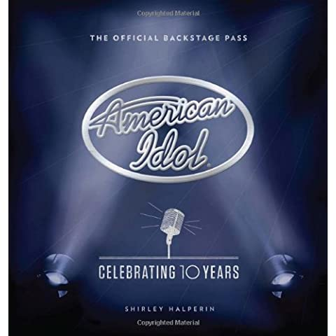 American Idol: Celebrating 10 Years: The Official Backstage Pass