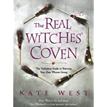 The Real Witches' Coven by Kate West (2010-02-08)