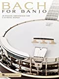 Bach for Banjo: 20 Pieces Arranged for 5-String Banjo