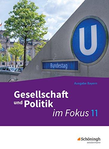 ... im Fokus - Sozialkunde für die gymnasiale Oberstufe in Bayern - Neubearbeitung: Band 1: Gesellschaft und Politik im Fokus Fokus-band