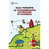 Le straordinarie avventure di Caterina (Super ET) (Italian Edition)