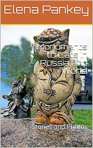 Monuments to Cats in Russia and World: Stories and Photos (English Edition) por Elena Pankey