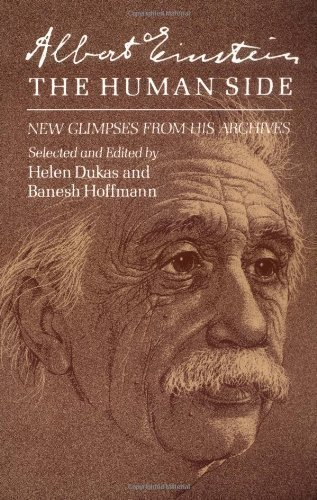 Albert Einstein, the Human Side: New Glimpses from His Archives 1st (first) Paperback Editio Edition published by Princeton University Press (1981)