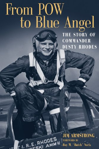 From Pow To Blue Angel The Story Of Commander Dusty Rhodes