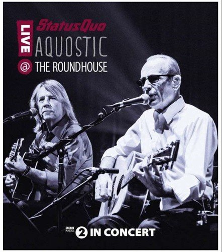 Status Quo - Aquostic! Live at the Roundhouse [Blu-ray] Status Versand