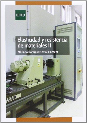 Elasticidad y resistencia de materiales II (GRADO) por Mariano RODRÍGUEZ-AVIAL LLARDENT