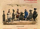 J. J. Grandville: Karikatur und Zeichnung. Ein Visionär der französischen Romantik - Klaus Schrenk, Hans J Neyer, Anke Fröhlich