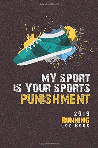 2019 Running Log Book: Runner Log book 2019 Running Journal Record Book, 6'' x 9'' inches (Runner Journal & Daily Calendar 2019 Series, Band 6)