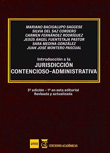 Introducción a la jurisdicción contencioso-administrativa por Mariano Bacigalupo Saggese