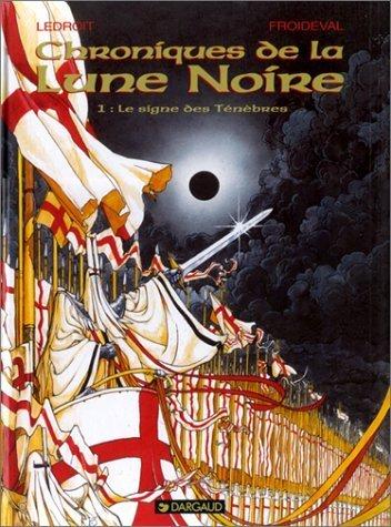 Les Chroniques De La Lune Noire. Tome 1 : Le Signe Des Ténèbres De Froideval 1998 Broché