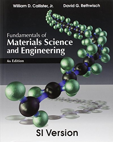 Fundamentals of Materials Science and Engineering (International Student Edition)