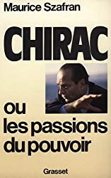 Chirac, ou, Les passions du pouvoir