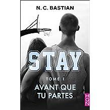 Avant que tu partes - STAY tome 1 : la nouvelle série NC Bastian après Be Mine