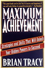 Maximum Achievement: Strategies and Skills That Will Unlock Your Hidden Powers to Succeed Paperback
