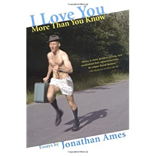 I Love You More Than You Know: Essays