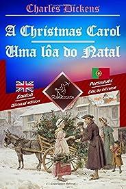 A Christmas Carol - Uma lôa do Natal: Bilingual parallel text - Texto bilíngue em paralelo: English - Portuguese / Inglês - P