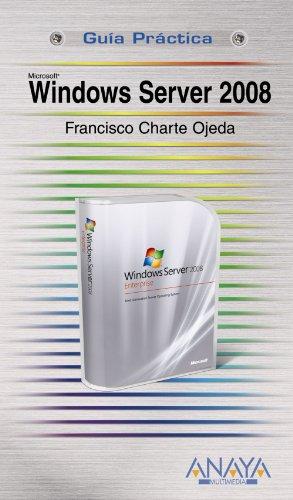Windows Server 2008 (Guías Prácticas) por Francisco Charte