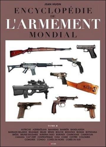 Encyclopédie de l'armement mondial : Armes à feu d'infanterie de petit calibre de 1870 à nos jours Tome 2 par Jean Huon