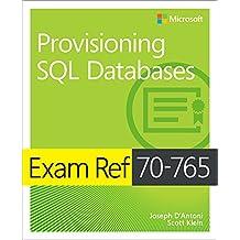 Exam Ref 70-765 Provisioning SQL Databases (English Edition)