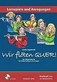 Wir flöten quer. Die Flötenschule für den frühen Anfang in der Gruppe. Lernspiele & Anregungen...