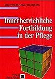 Innerbetriebliche Fortbildung in der Pflege - Milo Picado, Olivier Unkelbach