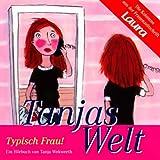 Typisch Frau! (Tanjas Welt) - Tanja Wekwerth