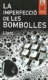 Imperfeccio De Les Bombolles, La par Llort