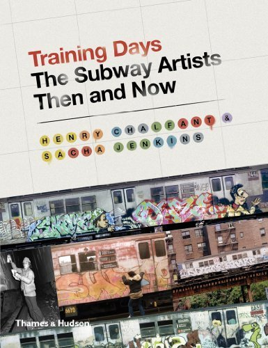 Training Days: The Subway Artists Then and Now by Chalfant, Henry, Jenkins, Sacha (2014) Hardcover
