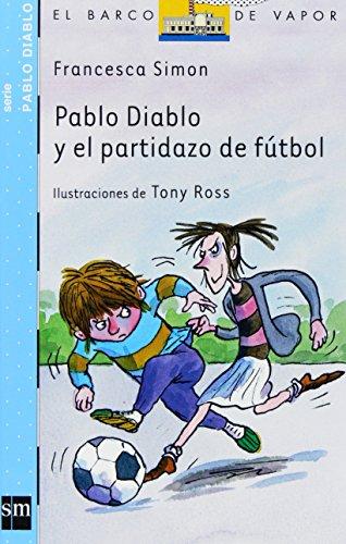 Pablo Diablo y el partidazo de fútbol (Barco de Vapor Azul)