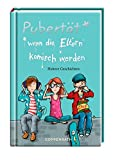 Pubertät* *wenn die Eltern komisch werden: Heitere Geschichten (Taschenfreund)