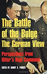 Battle of the Bulge: The German View - Perspectives from Hitler's High Command