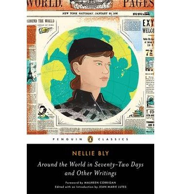 [(Around the World in Seventy-Two Days: And Other Writings)] [Author: Nellie Bly] published on (November, 2014)