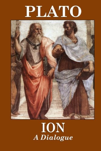 Ion (A Dialogue): The Works of Plato