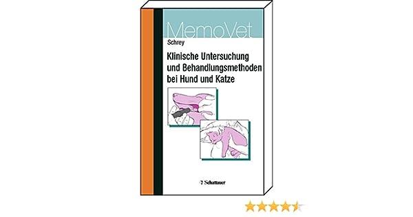 Untersuchungs- und Behandlungsmethoden bei Hund und Katze MemoVet ...