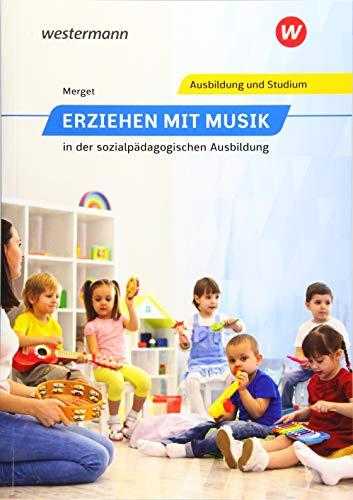 Erziehen mit Musik in der sozialpädagogischen Erstausbildung: Erziehen mit Musik: in der sozialpädagogischen Ausbildung: Schülerband